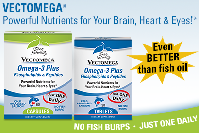 Vectomega®  Powerful Nutrients for Your Brain, Heart & Eyes!* Even BETTER Than Fish Oil!